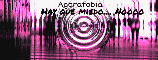 Agorafobia, miedo al miedo